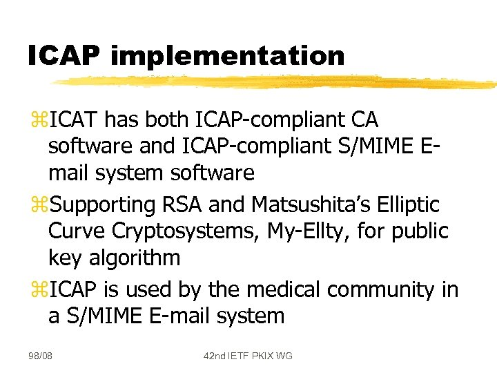 ICAP implementation z. ICAT has both ICAP-compliant CA software and ICAP-compliant S/MIME Email system