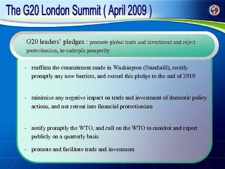 G 20 leaders' pledges : promote global trade and investment and reject protectionism, to