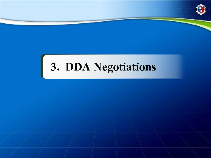 3. DDA Negotiations