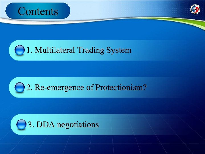 Contents 1. Multilateral Trading System 2. Re-emergence of Protectionism? 3. DDA negotiations