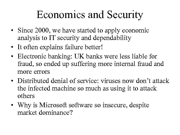 Economics and Security • Since 2000, we have started to apply economic analysis to