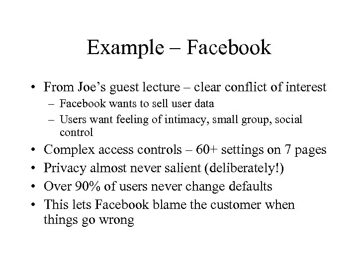Example – Facebook • From Joe's guest lecture – clear conflict of interest –