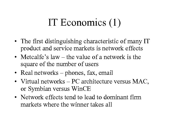 IT Economics (1) • The first distinguishing characteristic of many IT product and service