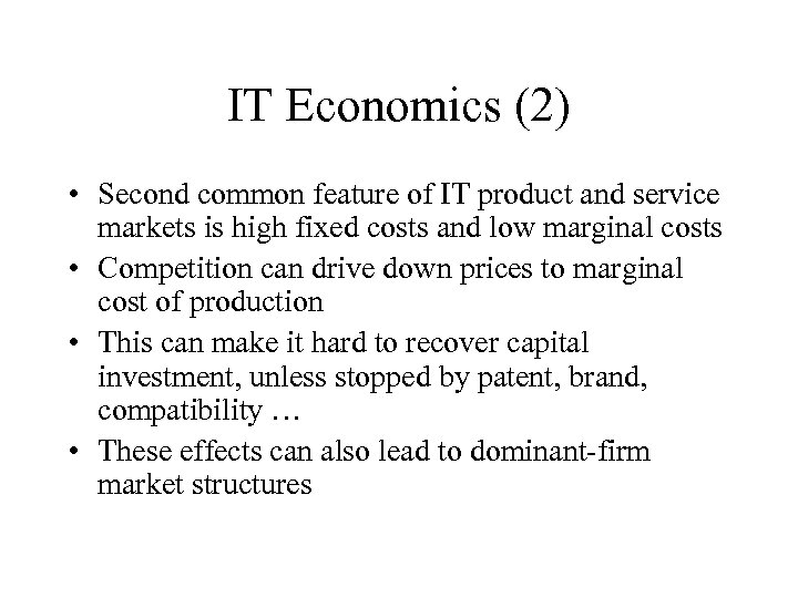 IT Economics (2) • Second common feature of IT product and service markets is