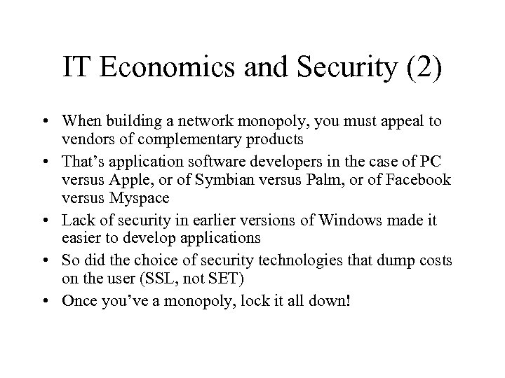 IT Economics and Security (2) • When building a network monopoly, you must appeal
