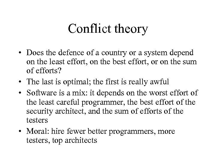 Conflict theory • Does the defence of a country or a system depend on