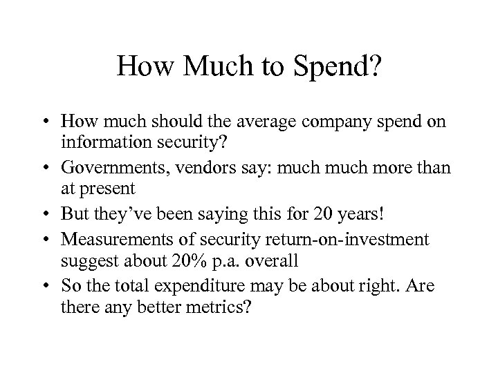 How Much to Spend? • How much should the average company spend on information