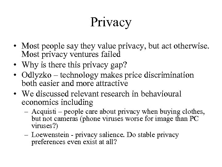 Privacy • Most people say they value privacy, but act otherwise. Most privacy ventures