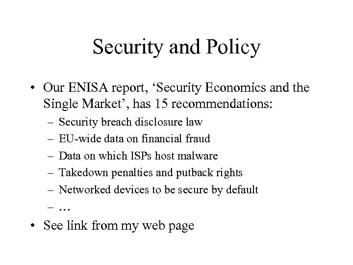 Security and Policy • Our ENISA report, 'Security Economics and the Single Market', has