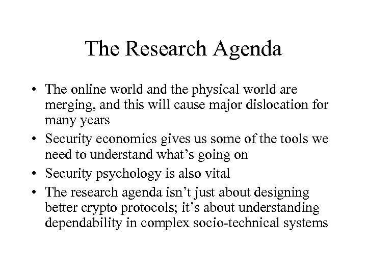 The Research Agenda • The online world and the physical world are merging, and