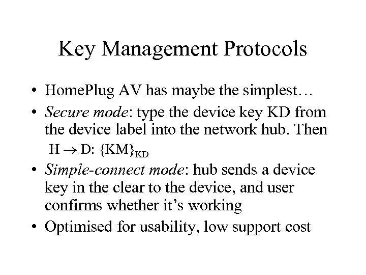 Key Management Protocols • Home. Plug AV has maybe the simplest… • Secure mode:
