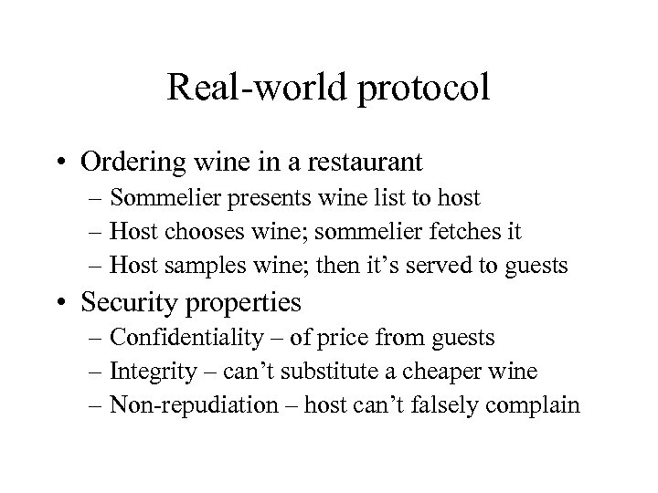 Real-world protocol • Ordering wine in a restaurant – Sommelier presents wine list to