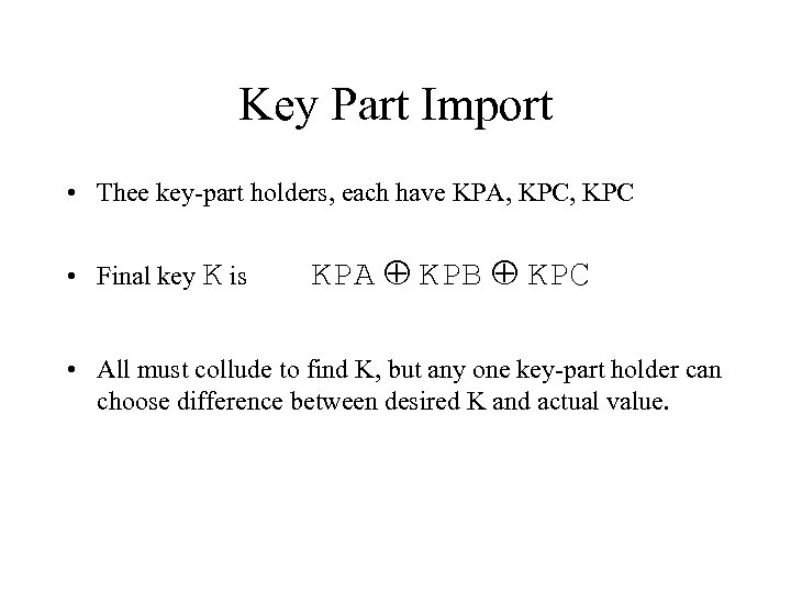 Key Part Import • Thee key-part holders, each have KPA, KPC • Final key