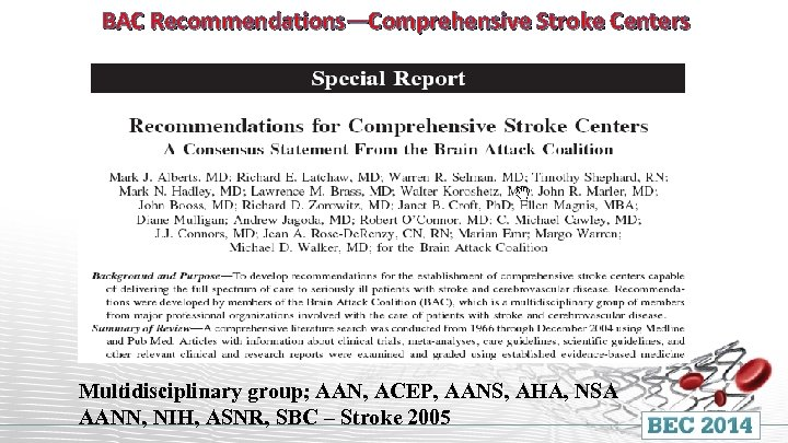 BAC Recommendations—Comprehensive Stroke Centers Multidisciplinary group; AAN, ACEP, AANS, AHA, NSA AANN, NIH, ASNR,