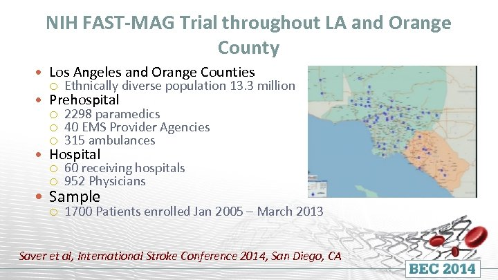 NIH FAST-MAG Trial throughout LA and Orange County Los Angeles and Orange Counties Ethnically