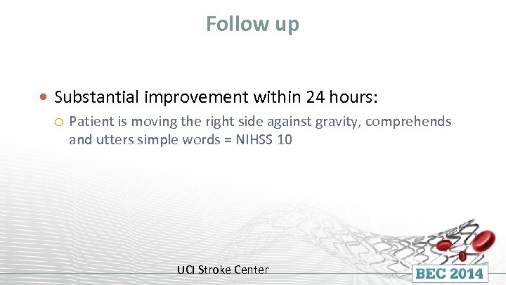 Follow up Substantial improvement within 24 hours: Patient is moving the right side against