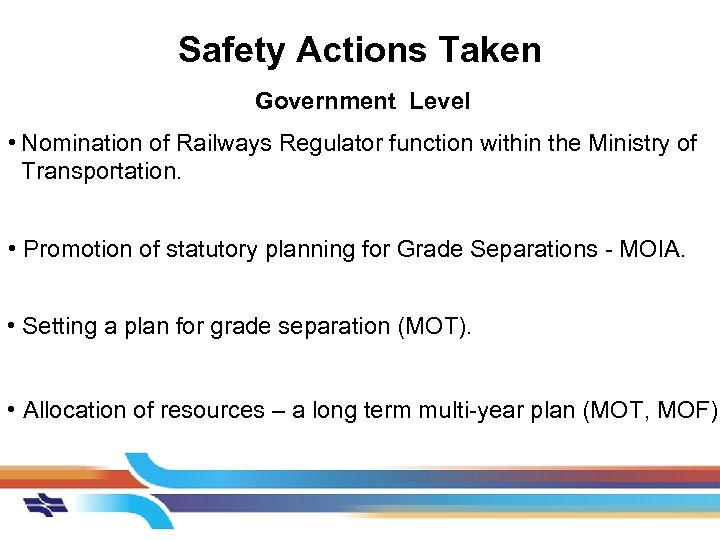 Safety Actions Taken Government Level • Nomination of Railways Regulator function within the Ministry