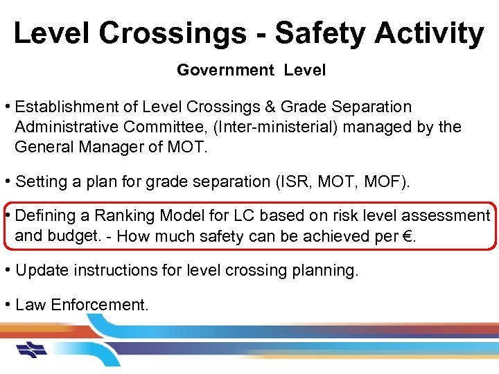 Level Crossings - Safety Activity Government Level • Establishment of Level Crossings & Grade
