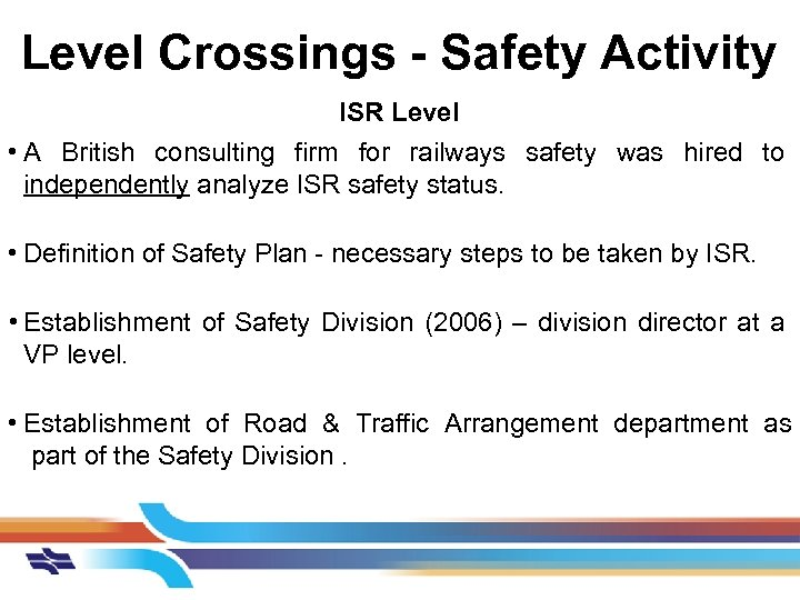 Level Crossings - Safety Activity ISR Level • A British consulting firm for railways