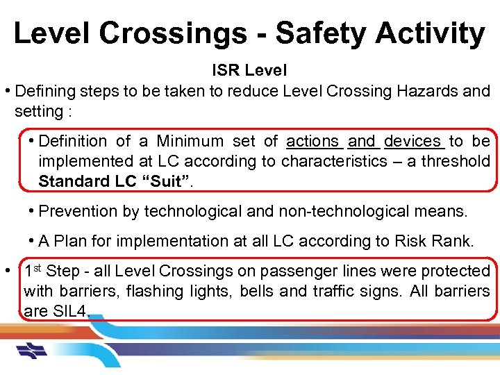 Level Crossings - Safety Activity ISR Level • Defining steps to be taken to
