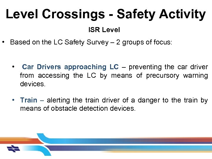 Level Crossings - Safety Activity ISR Level • Based on the LC Safety Survey