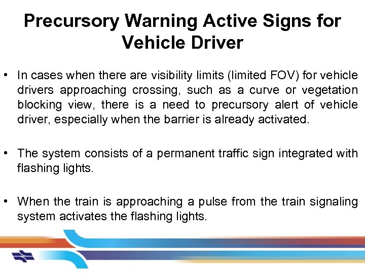 Precursory Warning Active Signs for Vehicle Driver • In cases when there are visibility