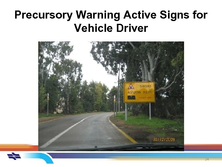 Precursory Warning Active Signs for Vehicle Driver 24