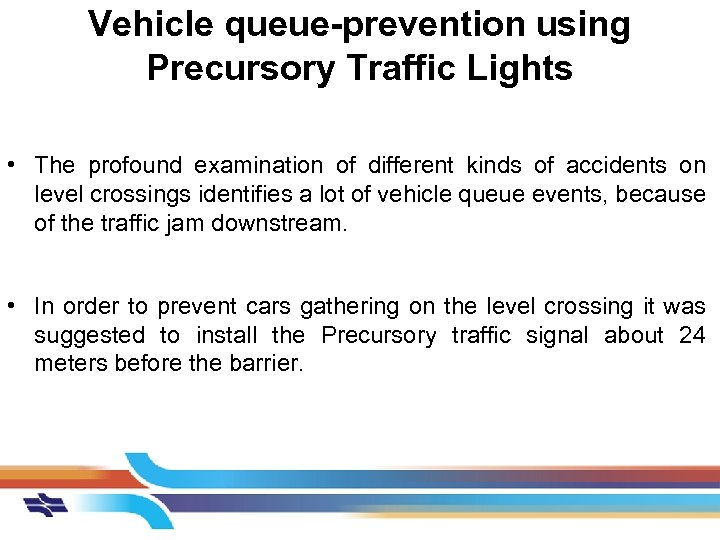 Vehicle queue-prevention using Precursory Traffic Lights • The profound examination of different kinds of