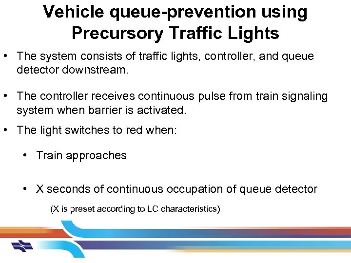 Vehicle queue-prevention using Precursory Traffic Lights • The system consists of traffic lights, controller,