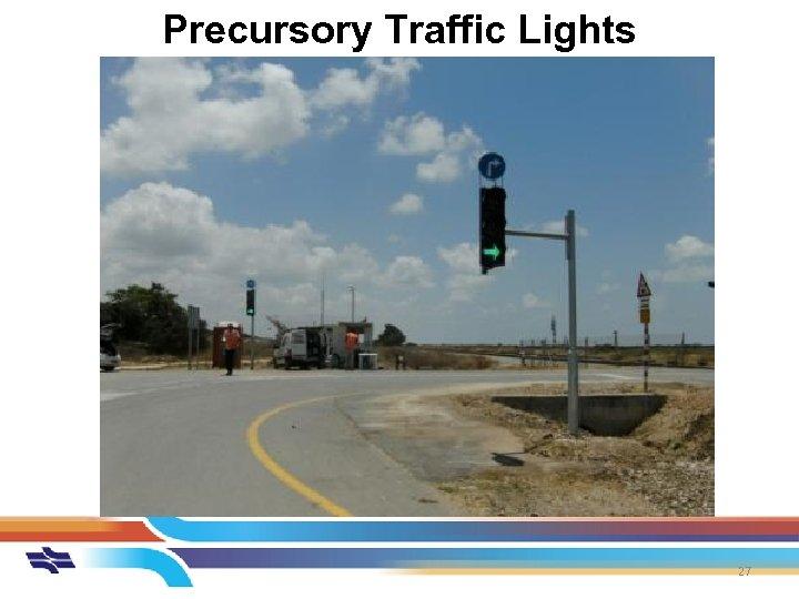 Precursory Traffic Lights 27