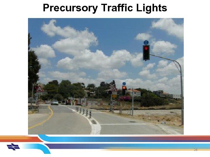 Precursory Traffic Lights 28