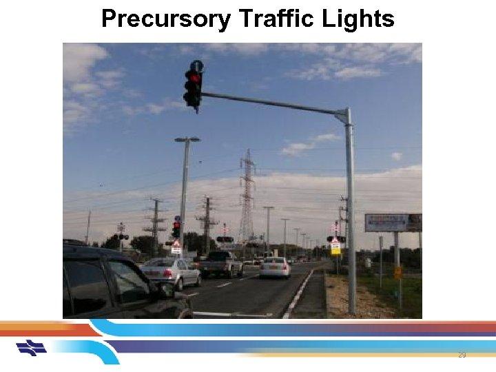 Precursory Traffic Lights 29
