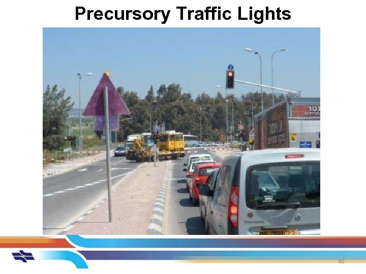 Precursory Traffic Lights 30