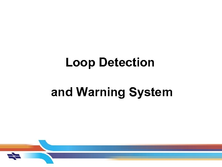 Loop Detection and Warning System