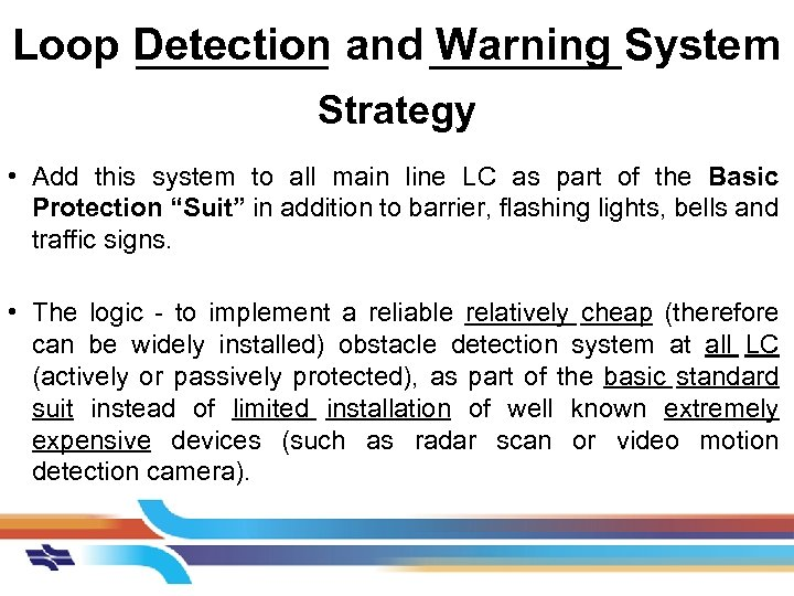 Loop Detection and Warning System Strategy • Add this system to all main line