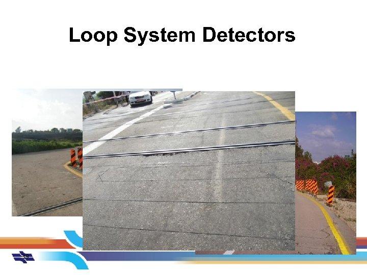 Loop System Detectors 39