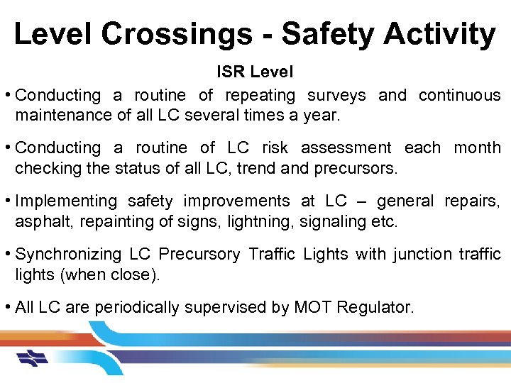 Level Crossings - Safety Activity ISR Level • Conducting a routine of repeating surveys