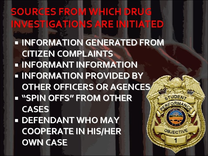 SOURCES FROM WHICH DRUG INVESTIGATIONS ARE INITIATED INFORMATION GENERATED FROM CITIZEN COMPLAINTS INFORMANT INFORMATION