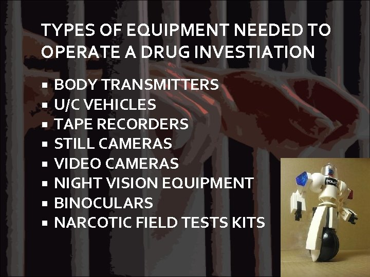 TYPES OF EQUIPMENT NEEDED TO OPERATE A DRUG INVESTIATION BODY TRANSMITTERS U/C VEHICLES TAPE
