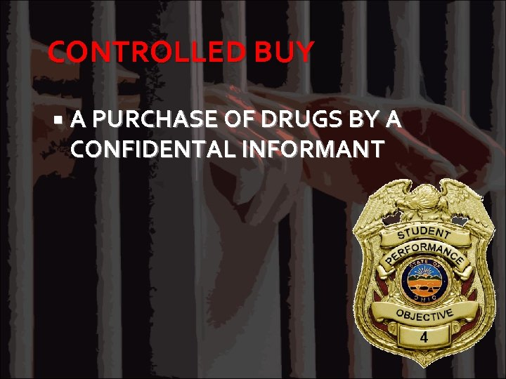 CONTROLLED BUY A PURCHASE OF DRUGS BY A CONFIDENTAL INFORMANT