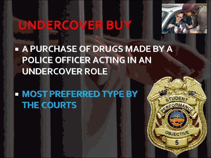 UNDERCOVER BUY A PURCHASE OF DRUGS MADE BY A POLICE OFFICER ACTING IN AN