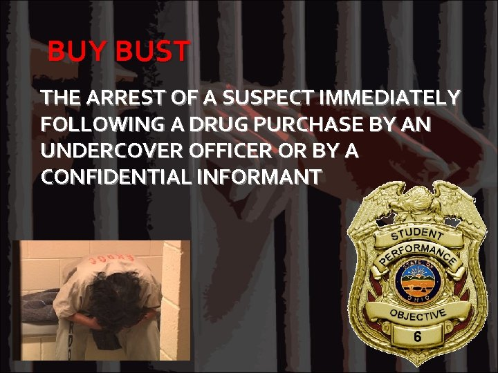 BUY BUST THE ARREST OF A SUSPECT IMMEDIATELY FOLLOWING A DRUG PURCHASE BY AN