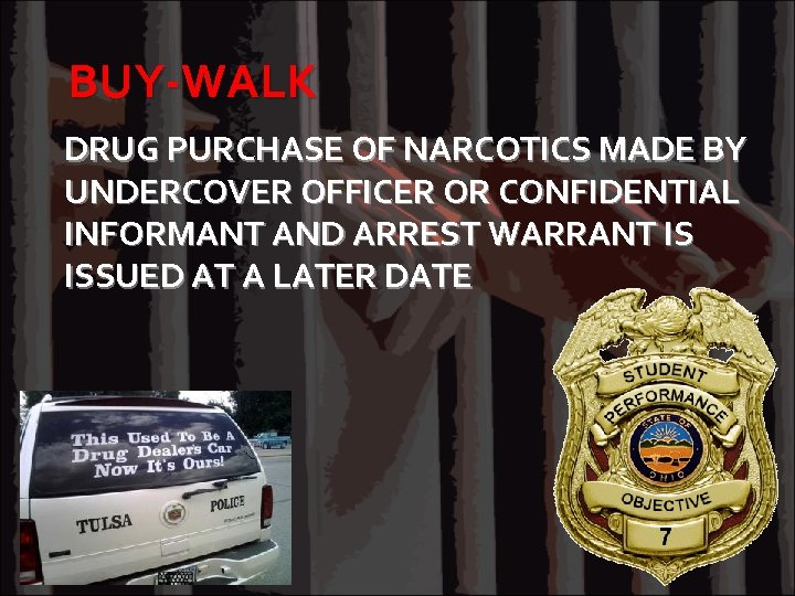 BUY-WALK DRUG PURCHASE OF NARCOTICS MADE BY UNDERCOVER OFFICER OR CONFIDENTIAL INFORMANT AND ARREST