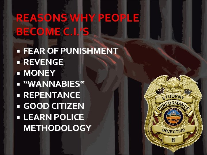 """REASONS WHY PEOPLE BECOME C. I. 'S FEAR OF PUNISHMENT REVENGE MONEY """"WANNABIES"""" REPENTANCE"""