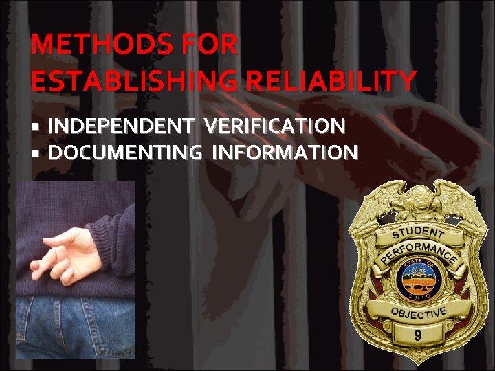 METHODS FOR ESTABLISHING RELIABILITY INDEPENDENT VERIFICATION DOCUMENTING INFORMATION