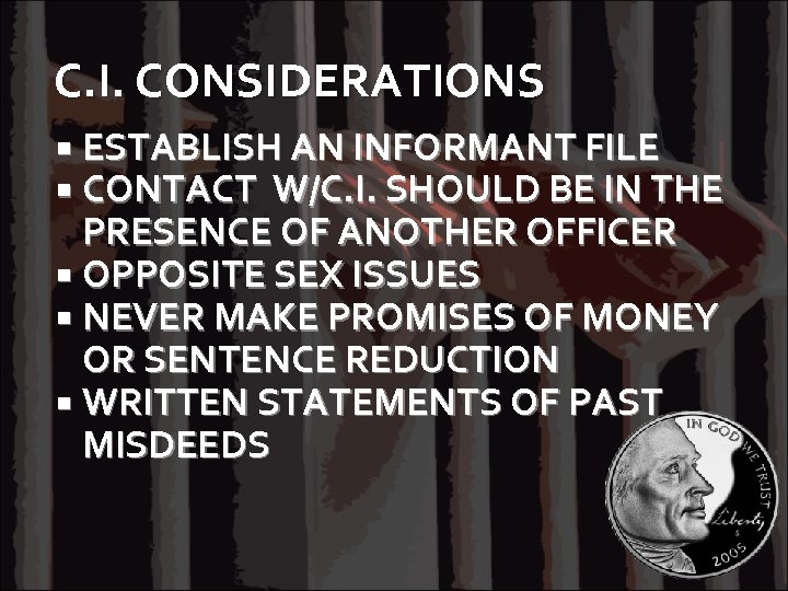 C. I. CONSIDERATIONS ESTABLISH AN INFORMANT FILE CONTACT W/C. I. SHOULD BE IN THE