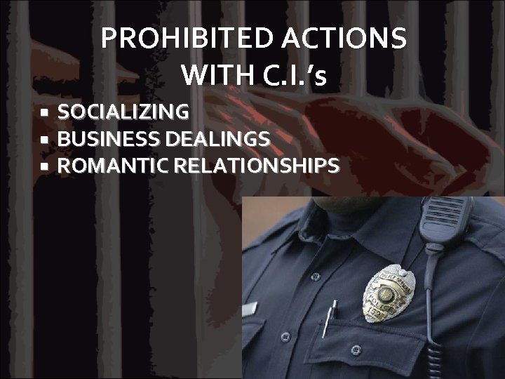 PROHIBITED ACTIONS WITH C. I. 's SOCIALIZING BUSINESS DEALINGS ROMANTIC RELATIONSHIPS