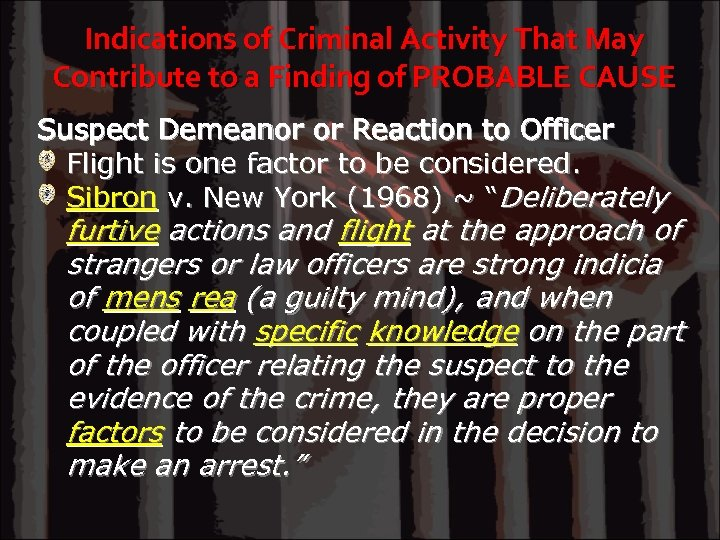 Indications of Criminal Activity That May Contribute to a Finding of PROBABLE CAUSE Suspect