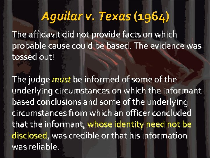 Aguilar v. Texas (1964) The affidavit did not provide facts on which probable cause