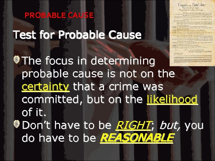 PROBABLE CAUSE Test for Probable Cause The focus in determining probable cause is not